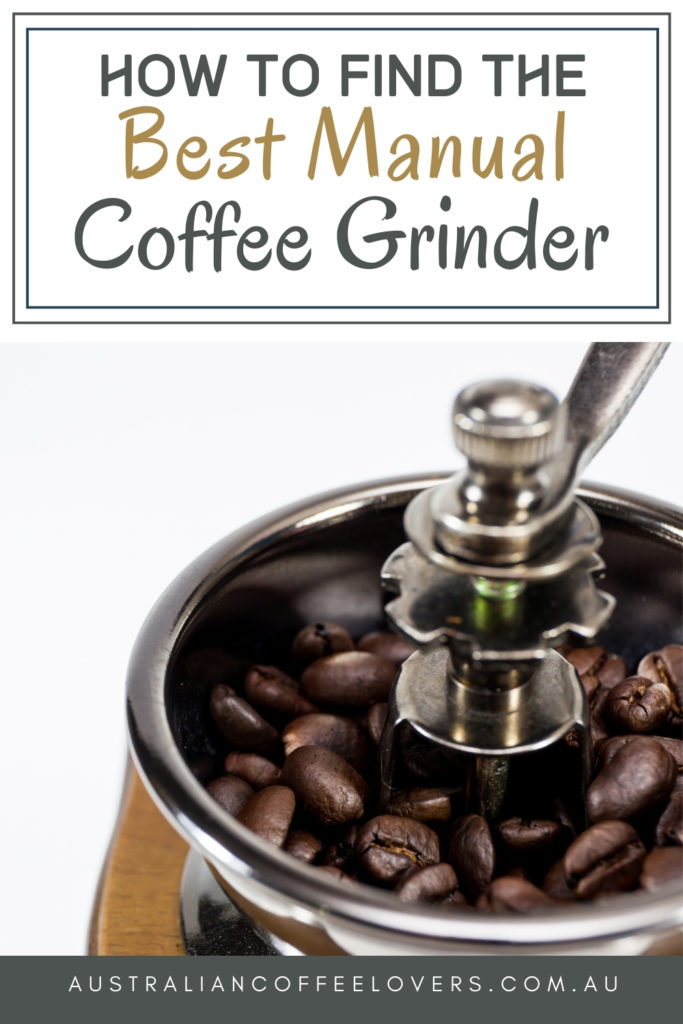 """Pin image with text """"how to find the best manual coffee grinder"""" and a close up image of a coffee grinder"""